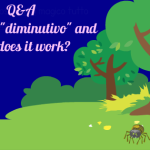 """Q&A: What's a """"diminutivo"""" and how does it work?"""