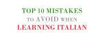 Top 10 Mistakes To Avoid When Learning Italian